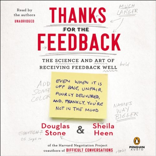 Feedback Workshops: Shelia Heen's NY Times Bestseller, Thanks for the Feedback: The Science and Art of Receiving Feedback Well (Even When It's Off-Base, Unfair, Poorly Delivered and Frankly, You're Not in the Mood) is all about just that.
